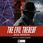 The Evil Thereof | Jack Gerson