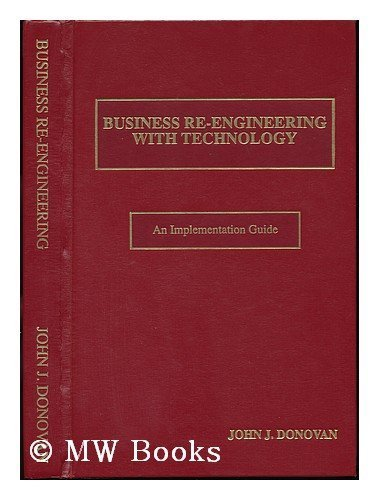 Business Re-engineering with Information Technology : Sustaining your Business Advantage : An Implementation Guide by PTR Prentice Hall