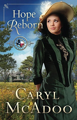 Hope Reborn (Texas Romance Series Book 3) by [McAdoo, Caryl]