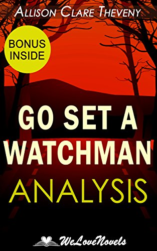 Go Set a Watchman: An Analysis of the Harper Lee Novel (English Edition)