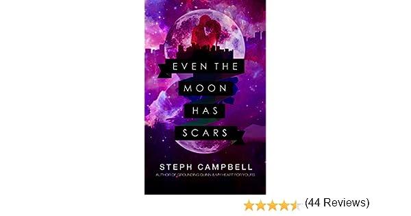 Amazon even the moon has scars ebook steph campbell kindle amazon even the moon has scars ebook steph campbell kindle store fandeluxe Epub