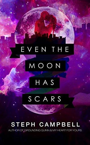 Amazon even the moon has scars ebook steph campbell kindle even the moon has scars by campbell steph fandeluxe Epub