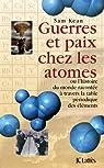 Guerres et paix chez les atomes par Kean