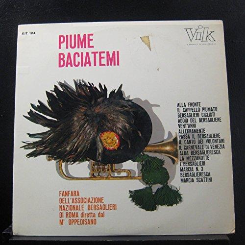 Price comparison product image Fanfara Dell'Associazione Nazionale Bersaglieri Di Roma,  Oppedisano - Piume Baciatemi - Lp Vinyl Record