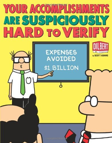 (Your Accomplishments Are Suspiciously Hard to Verify: A Dilbert Book)