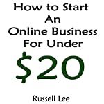 How to Start an Online Business for Under $20 | Russell Lee