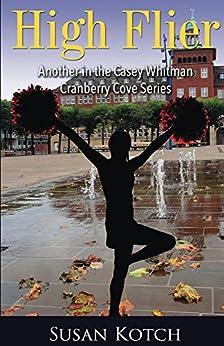 High Flier (Casey Whitman Book 2) by [Kotch, Susan]
