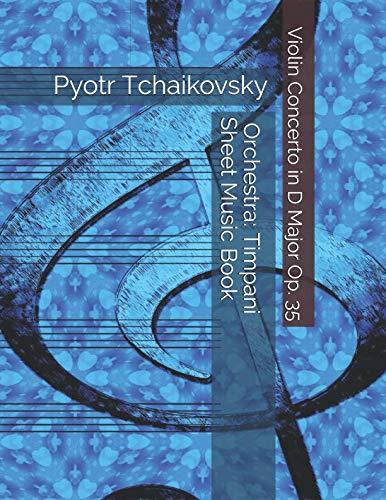 - Pyotr Tchaikovsky - Violin Concerto in D Major Op. 35 - Orchestra: Timpani Sheet Music Book