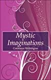 Mystic Imaginations, Constance Wethington, 1605638072