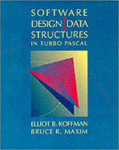 Software Design And Data Structures In Turbo Pascal Elliot B Koffman Bruce R Maxim 9780201156249 Amazon Com Books