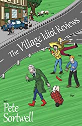 The Village Idiot Reviews (A Laugh Out Loud Comedy) (The Idiot Reviews Book 1)