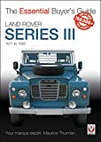 Land Rover Series III: The Essential Buyer's Guide