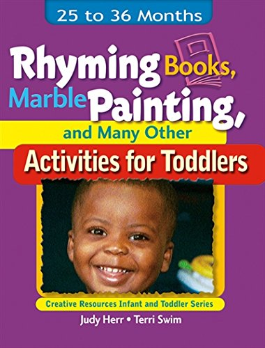 Rhyming Books, Marble Painting, & Many Other Activities for Toddlers: 25 to 36 Months (Ece Creative Resources Serials)