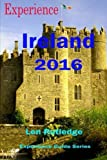 img - for Experience Ireland 2016 (Experience Guides) (Volume 4) book / textbook / text book