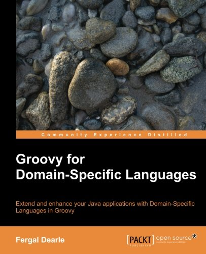 Groovy for Domain-Specific Languages by Packt Publishing