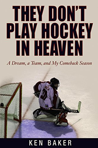 [F.R.E.E] They Don't Play Hockey in Heaven: A Dream, A Team, And My Comeback Season PPT