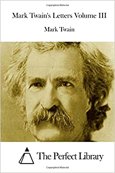 Book Mark Twain's Letters Volume III: 3 (Perfect Library)
