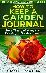 How to Keep a Garden Journal (The Weekend Gardener Book 2) (English Edition)