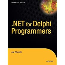 .NET 2.0 for Delphi Programmers by Jon Shemitz (2006-06-01)