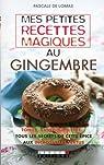 Mes petites recettes magiques au gingembre par Lomas