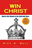 Win Christ, Rick s. Bell, 0578046822