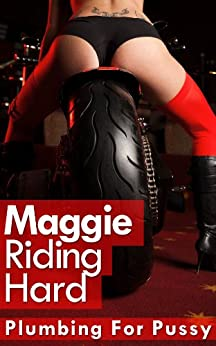 Maggie Riding Hard - Alpha Male Books (Plumbing For Pussy Stories Book 3) by [Wolfe, Joe]
