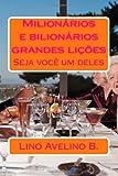Milionários e Bilionários Grandes Liçoes, Lino Avelino B., 1493750496