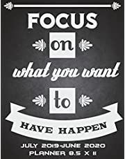 """Focus On What You Want To Have Happen: July 2019-June 2020 Planner 8.5 x 11: Inspiration Quotes, Calendar Book July 2019-June 2020 Weekly/Monthly/Yearly Calendar Journal, Large 8.5"""" x 11"""" 365 Daily journal Planner, 12 Months July-June Calendar, Agenda Planner, Calendar Schedule Organizer Journal Notebook"""