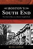 Boston's South End: The Clash of Ideas in a Historic Neighborhood
