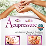 Acupressure: Learn Acupressure Massage to Treat Stress, Disease, Illness, and More |  The Healthy Reader