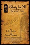 Liberty for All, P. H. Rolen and Jason Thomas, 1449979246