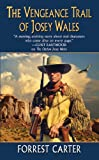 The Vengeance Trail of Josey Wales, Forrest Carter, 0843963476