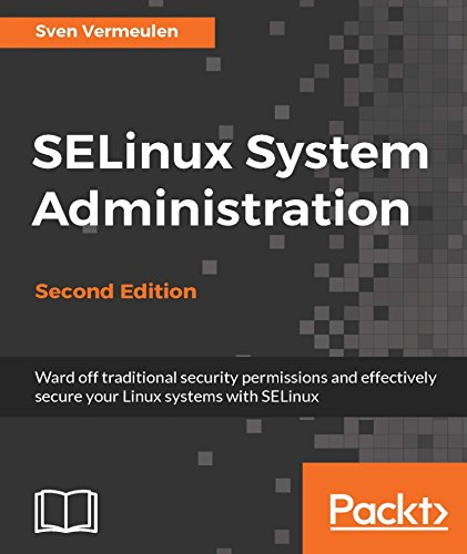 SELinux System Administration, 2nd Edition