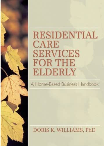 Residential Care Services for the Elderly (Monograph Published Simultaneously As the Journal of Housing for the Elderly , Vol 8, No 2)