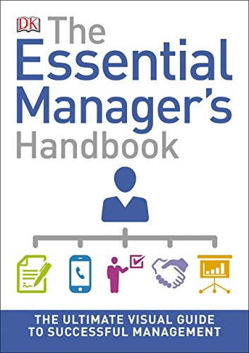 The Essential Manager's Handbook: The Ultimate Visual Guide to Successful Management