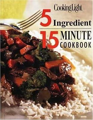 Cooking Light 5 Ingredient 15 Minute Cookbook