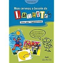Mon cerveau a besoin de lunettes: Vivre avec l'hyperactivité (Psychologie) (French Edition)