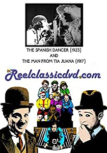 THE SPANISH DANCER (1923) and THE MAN FROM TIA JUANA (1917)
