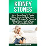 Kidney Stones Guide To Treatment Of Kidney Stones And Cure Of Kidney Stones With Diet Strategies For Prevention Of Kidney Stones Including Advice On Post Kidney Stone HealthGet this Amazon bestselling book today!Kidney Stones are a serious health con...