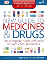 The British Medical Association New Guide to Medicines & Drugs, 8th Edition Front Cover