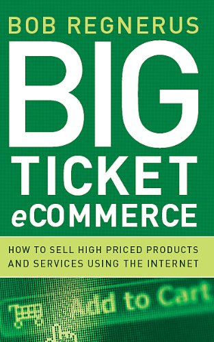 Big Ticket Ecommerce: How To Sell High-Priced Products And Services Using The (Big Ticket)