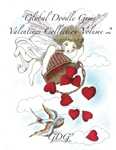 """""""Global Doodle Gems"""" Valentines Collection Volume 2: """"The Ultimate Coloring Book...an Epic Collection from Artists around the World! """" (GDG Valentines Collection) pdf epub"""