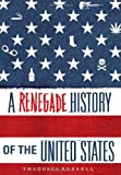 A Renegade History of the United States, Thaddeus Russell, 141657106X