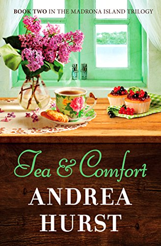 Tea & Comfort (Madrona Island Series Book 2) by [Hurst, Andrea]