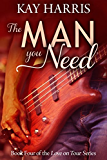 The Man You Need (Love on Tour Book 4)