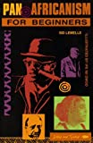 img - for Pan-Africanism for Beginners (A Writers & Readers beginners documentary comic book) by Sid Lemelle (1992-05-27) book / textbook / text book