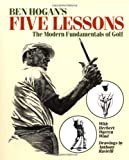 Ben Hogan's Five Lessons, Ben Hogan and Herbert W. Wind, 0671723014