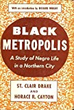 img - for BLACK METROPOLIS: A Study of Negro Life in a Northern City. With an Introduction by Richard Wright. book / textbook / text book