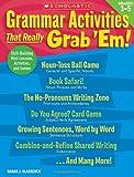 Grammar Activities That Really Grab 'Em! - Grades 3-5, Sarah Glasscock, 0545112656