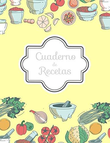 Cuaderno de Recetas: Mi Libro de Recetas en blanco (Cocina De La Familia) (Spanish Edition)